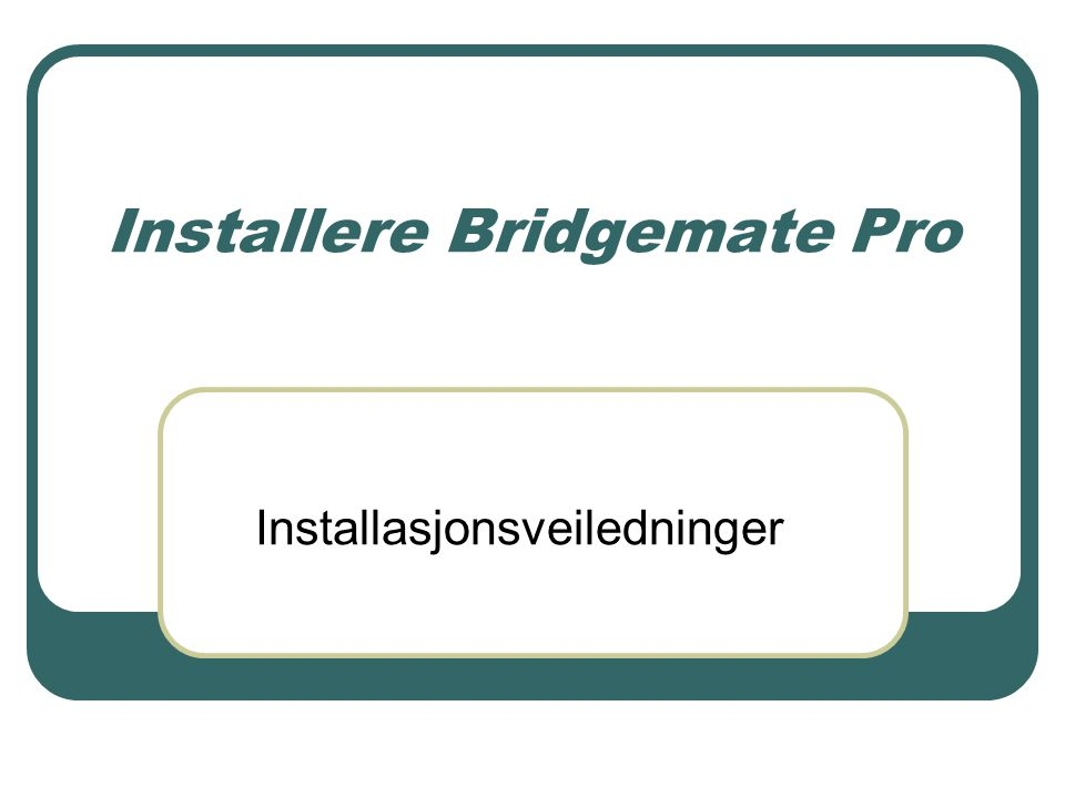 Installere Bridgemate Pro