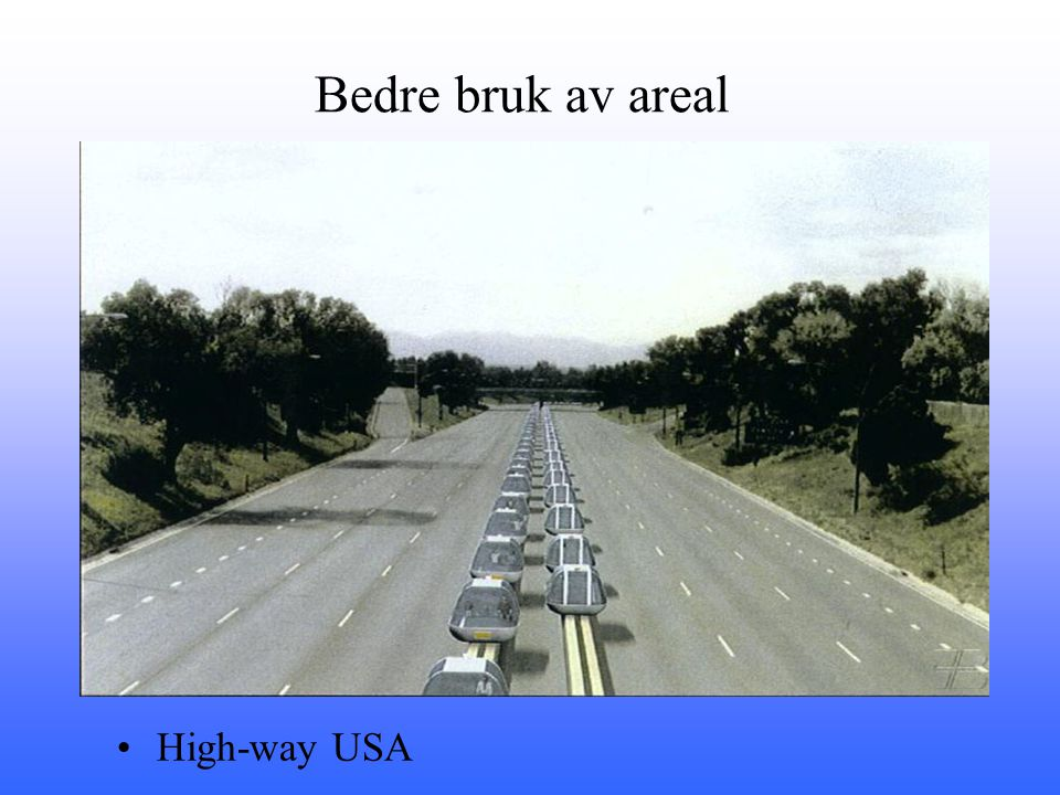 Bedre bruk av areal High-way USA