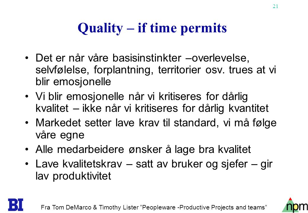Quality – if time permits