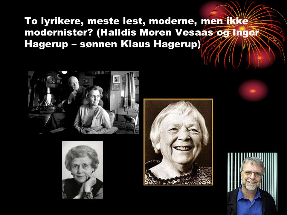 To lyrikere, meste lest, moderne, men ikke modernister