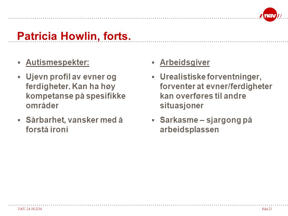Patricia Howlin, forts. Autismespekter: