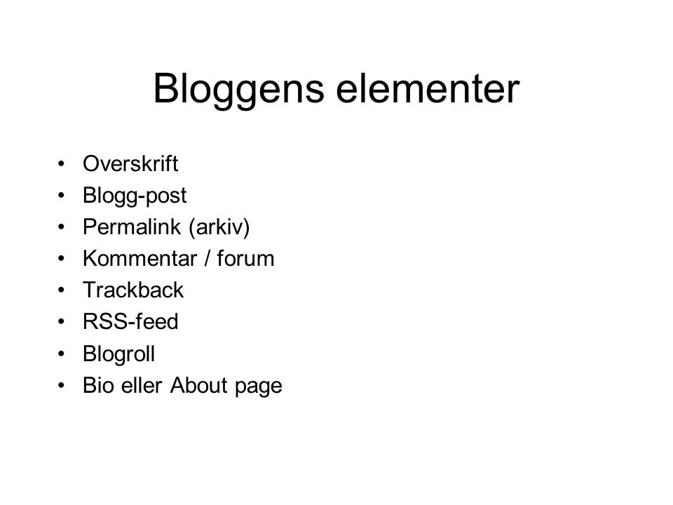 Bloggens elementer Overskrift Blogg-post Permalink (arkiv)