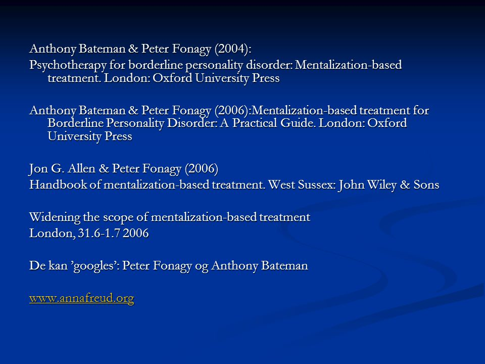 Anthony Bateman & Peter Fonagy (2004):