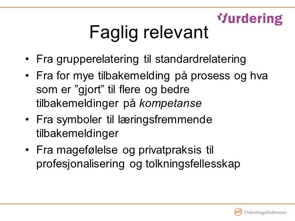 Faglig relevant Fra grupperelatering til standardrelatering