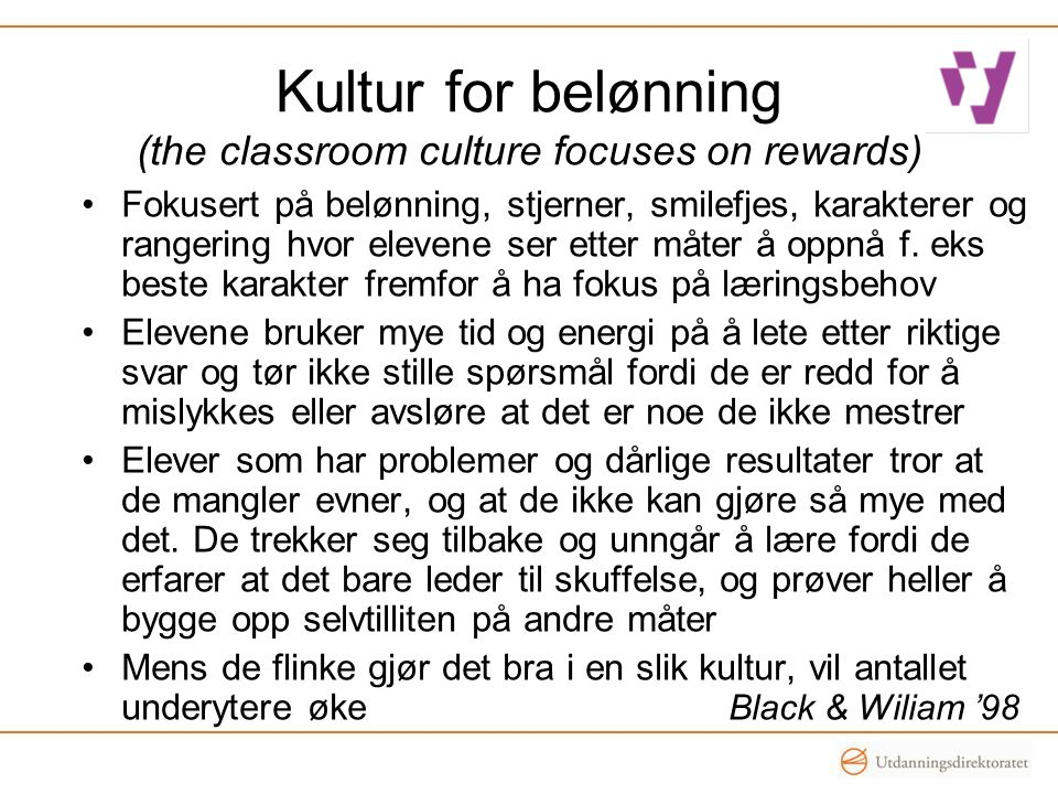 Kultur for belønning (the classroom culture focuses on rewards)