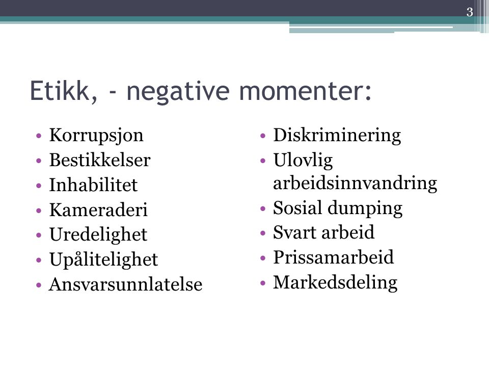 Etikk, - negative momenter: