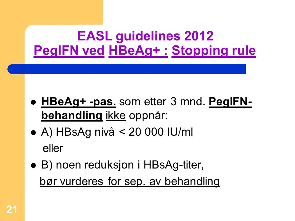 EASL guidelines 2012 PegIFN ved HBeAg+ : Stopping rule