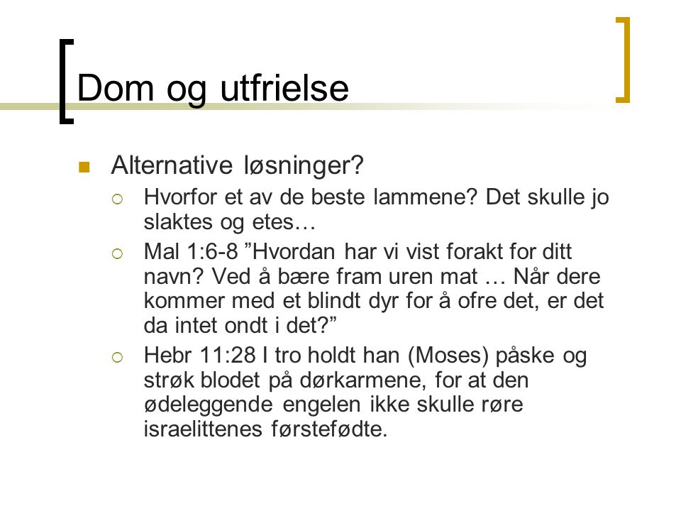 Dom og utfrielse Alternative løsninger