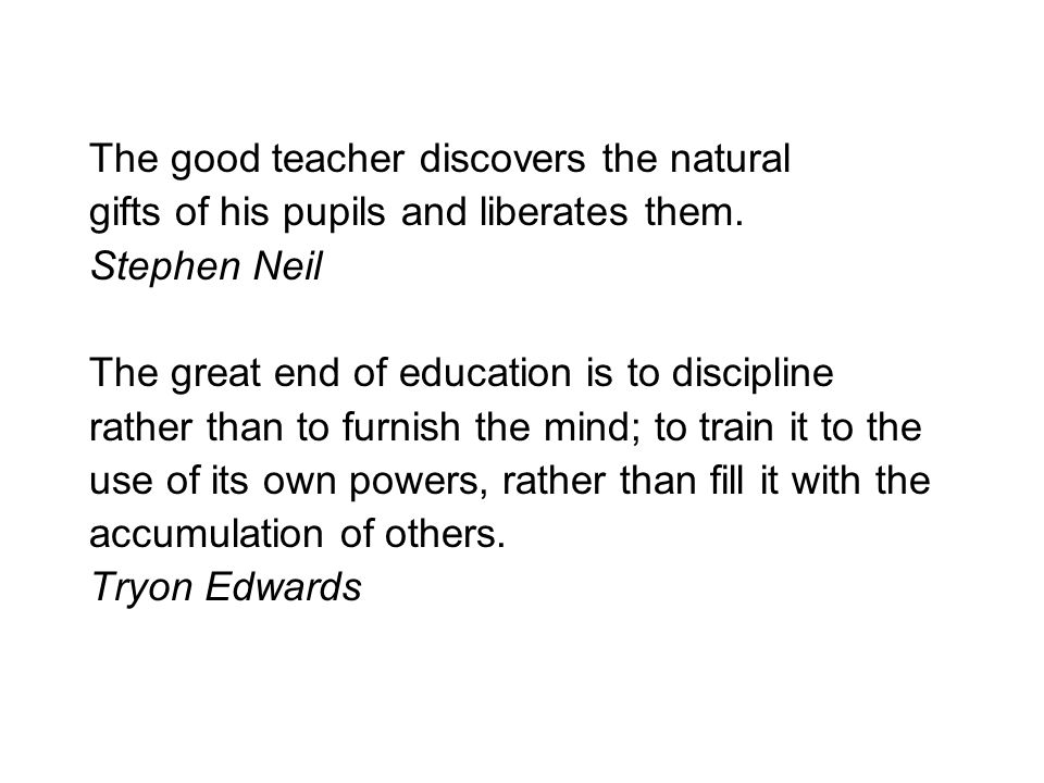 The good teacher discovers the natural