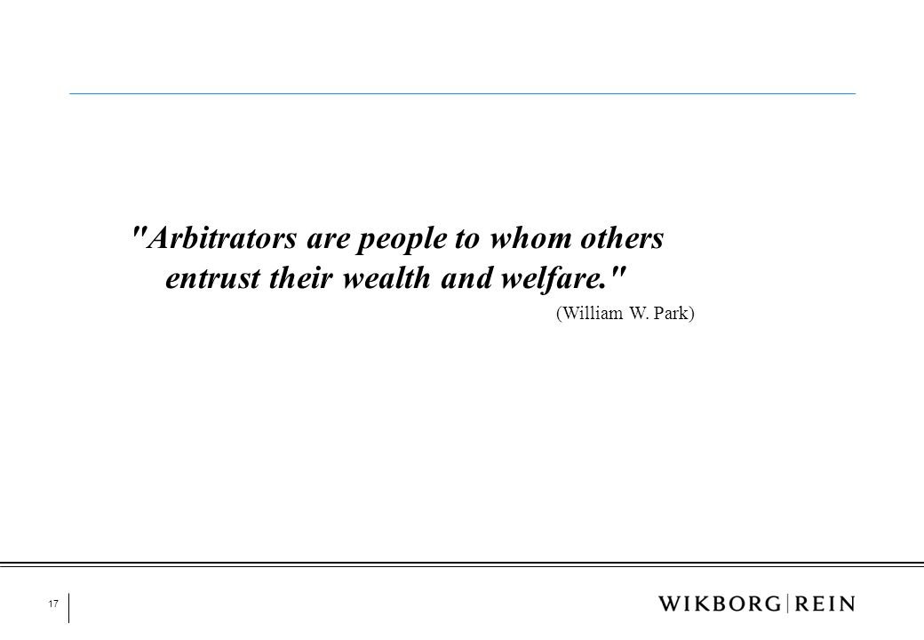 Arbitrators are people to whom others entrust their wealth and welfare.