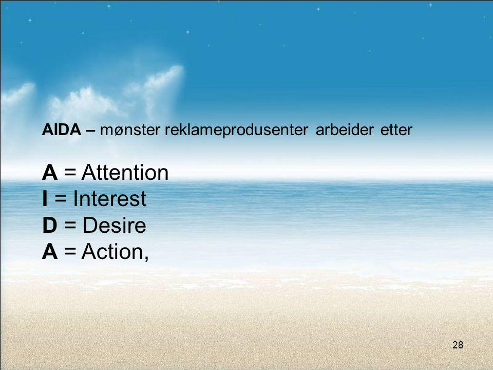 A = Attention I = Interest D = Desire A = Action,