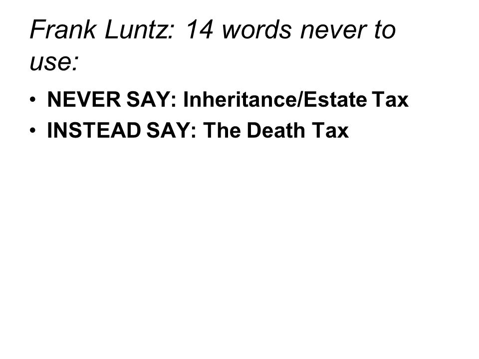 Frank Luntz: 14 words never to use: