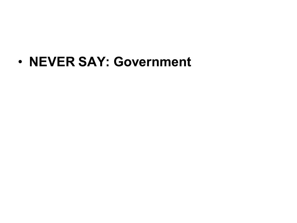 NEVER SAY: Government