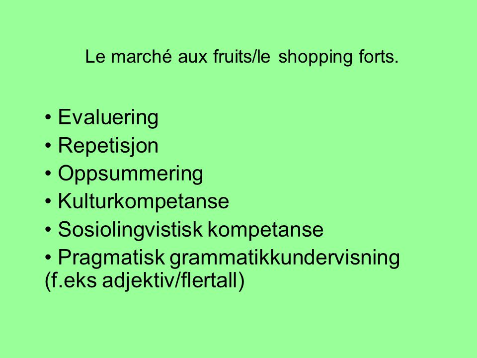 Le marché aux fruits/le shopping forts.