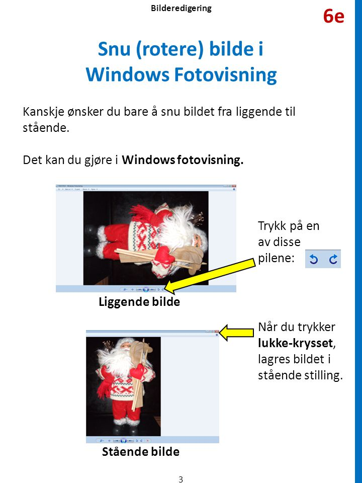 Snu (rotere) bilde i Windows Fotovisning