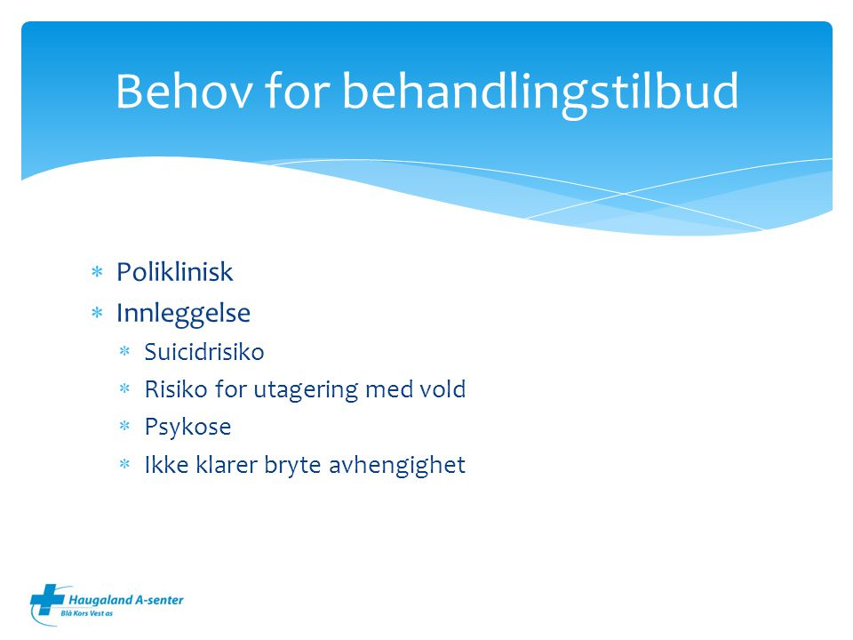 Behov for behandlingstilbud