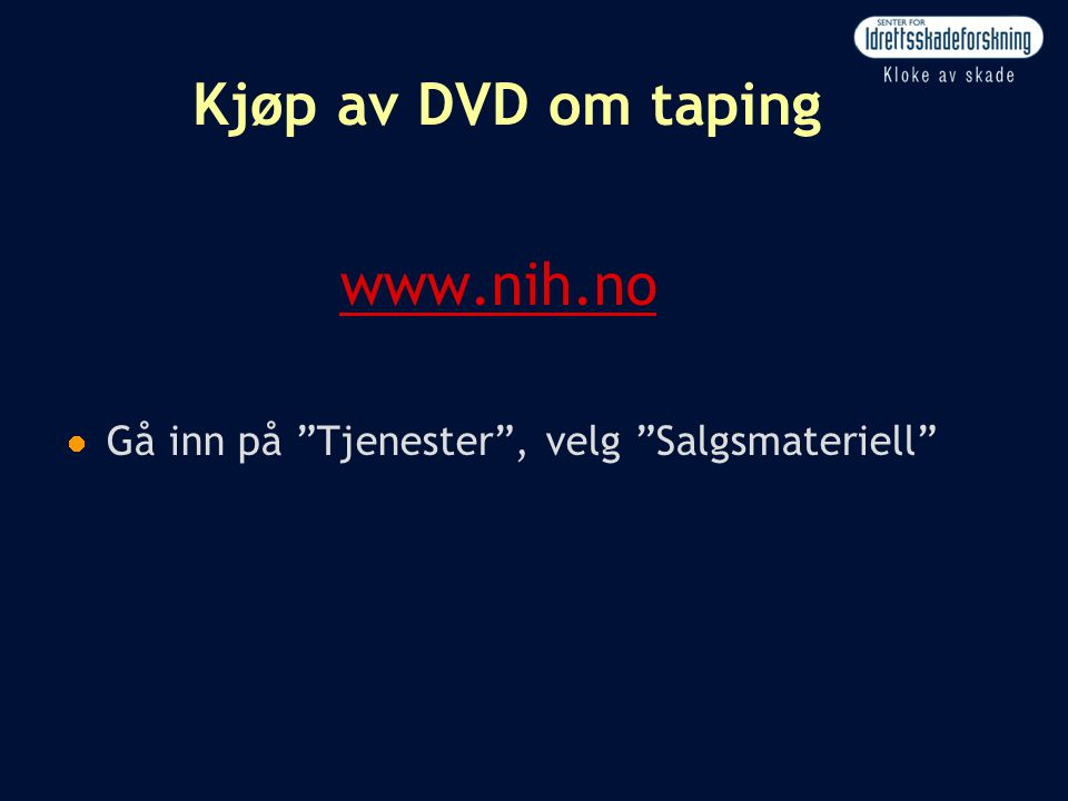 Kjøp av DVD om taping www.nih.no