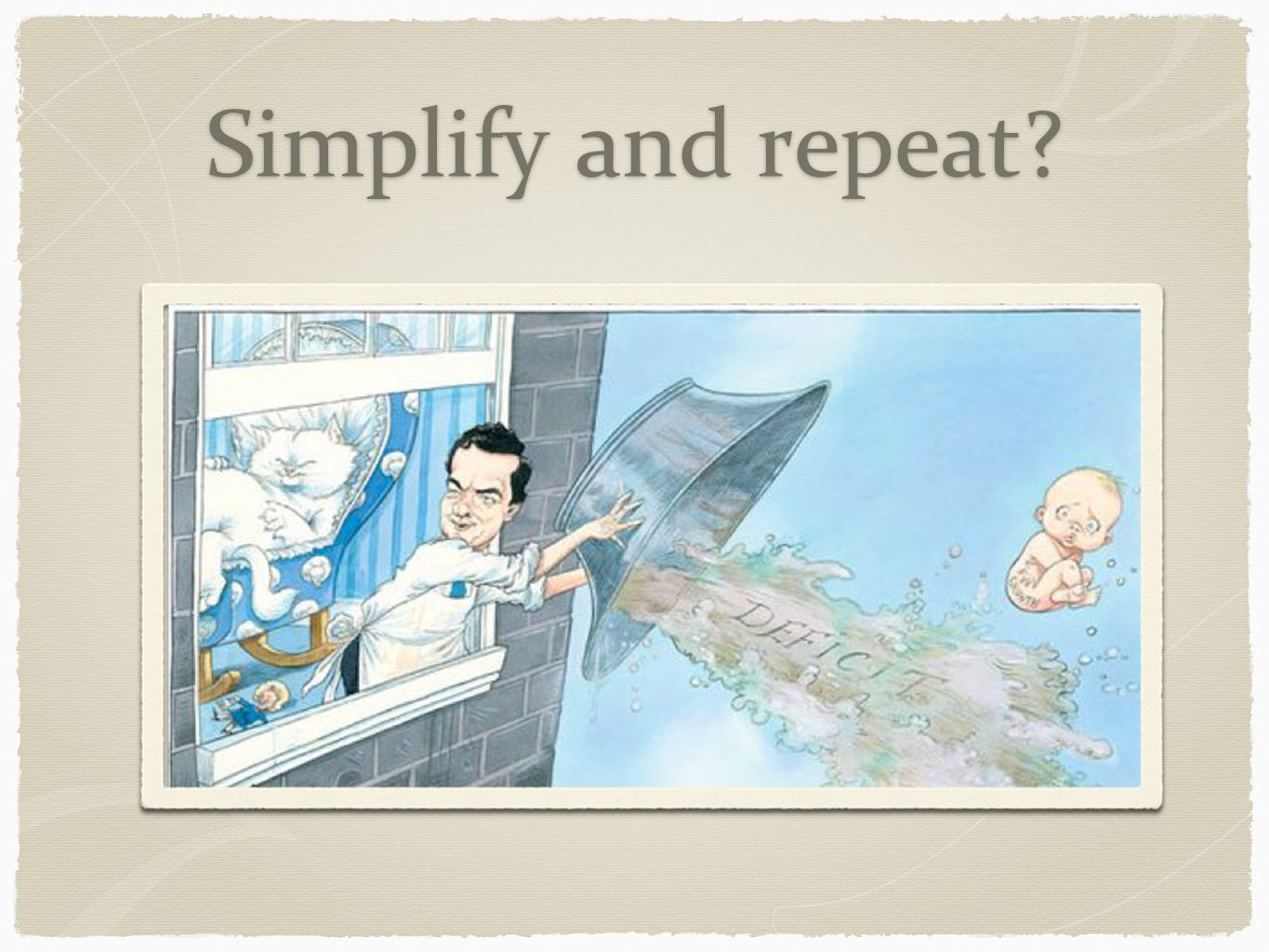 Simplify and repeat