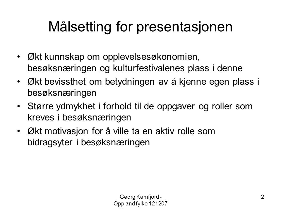 Målsetting for presentasjonen