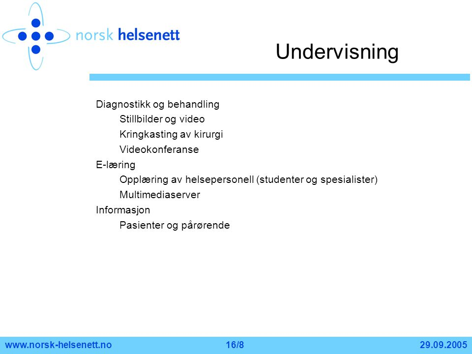 Undervisning Diagnostikk og behandling Stillbilder og video
