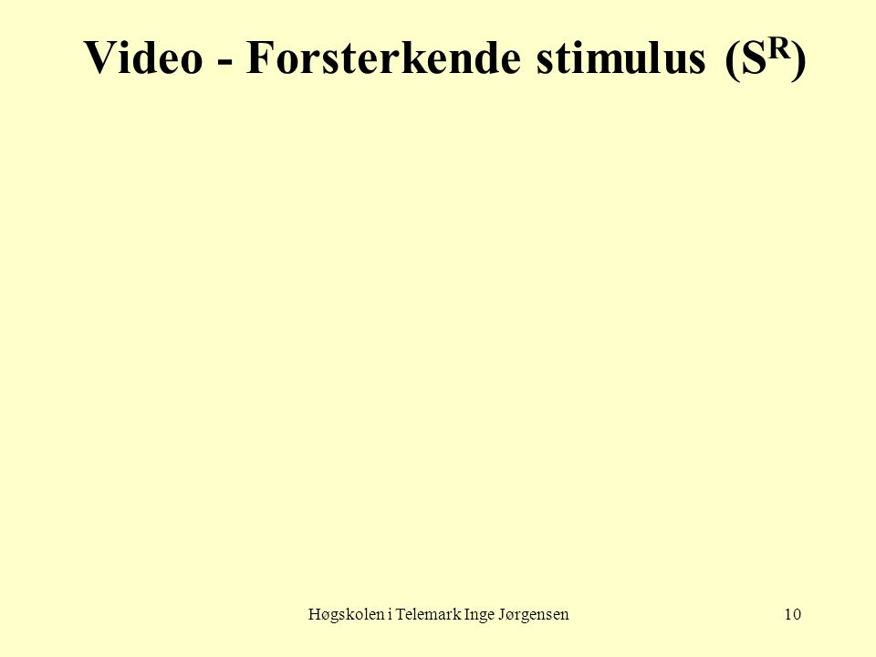 Video - Forsterkende stimulus (SR)