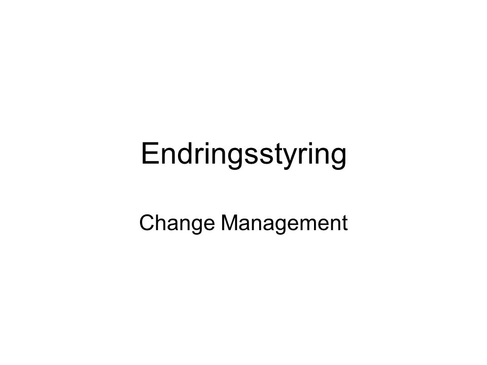 Endringsstyring Change Management