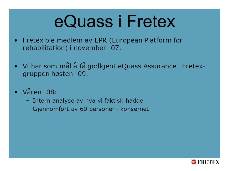 eQuass i Fretex Fretex ble medlem av EPR (European Platform for rehabilitation) i november -07.