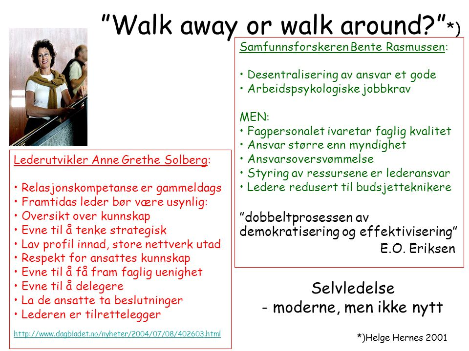 Walk away or walk around *)