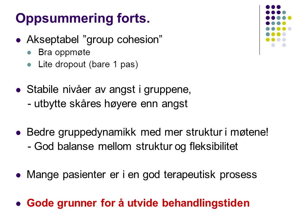 Oppsummering forts. Akseptabel group cohesion
