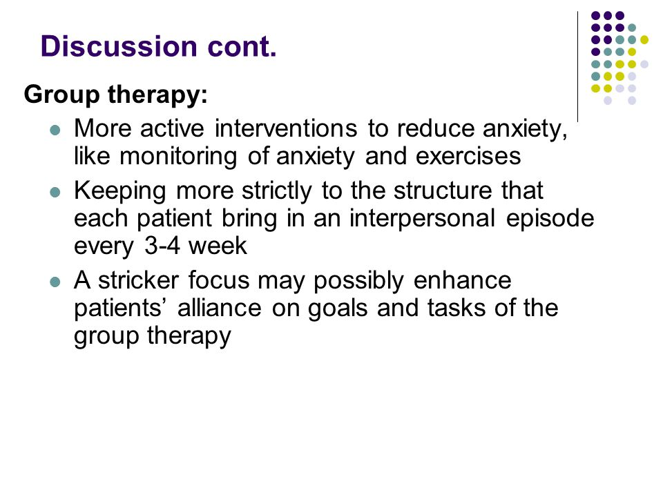 Discussion cont. Group therapy: