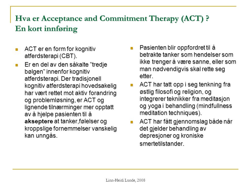 Hva er Acceptance and Commitment Therapy (ACT) En kort innføring