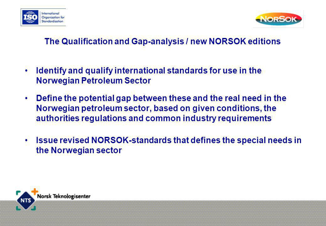 The Qualification and Gap-analysis / new NORSOK editions