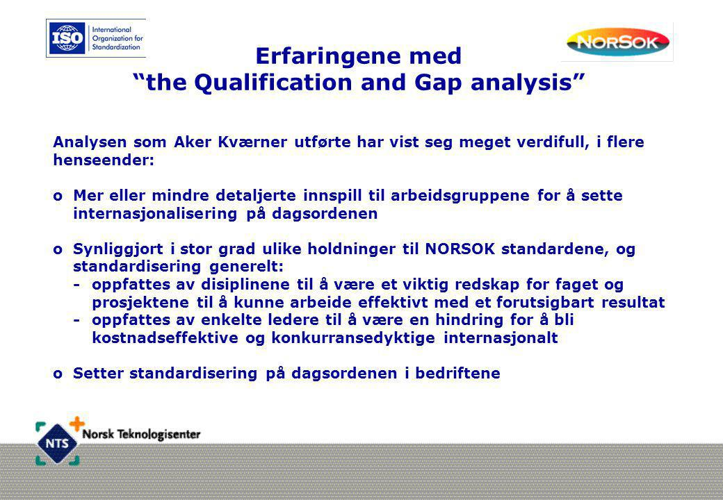 Erfaringene med the Qualification and Gap analysis
