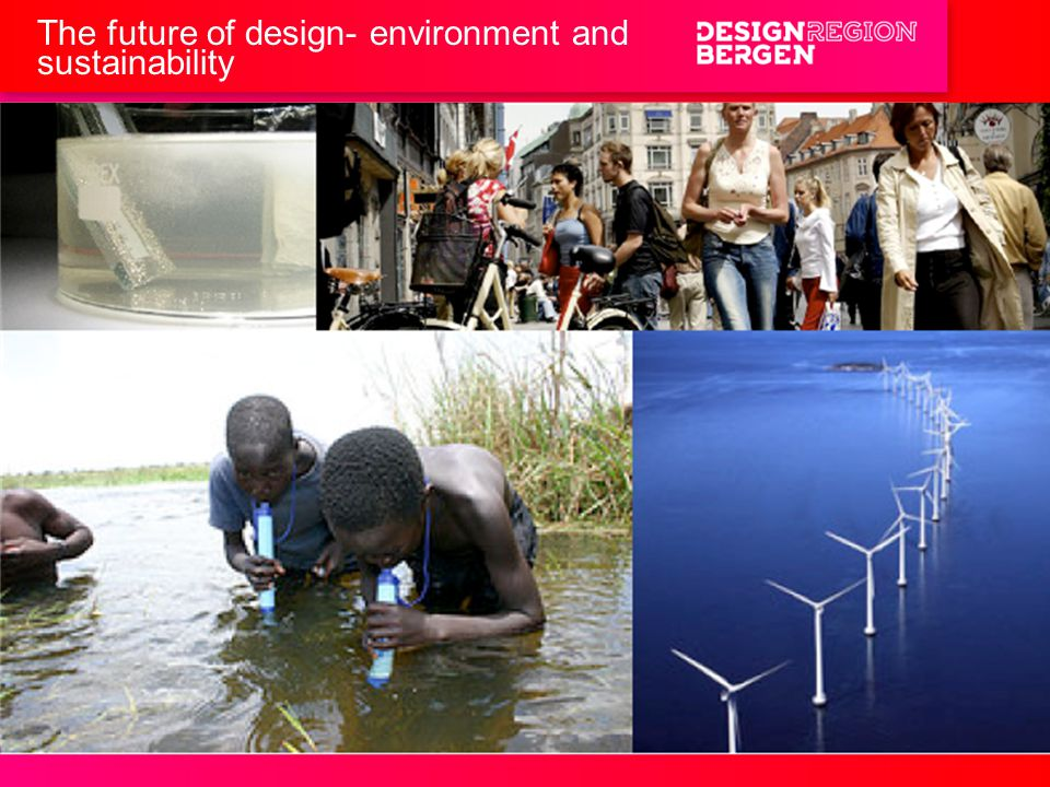 The future of design- environment and sustainability