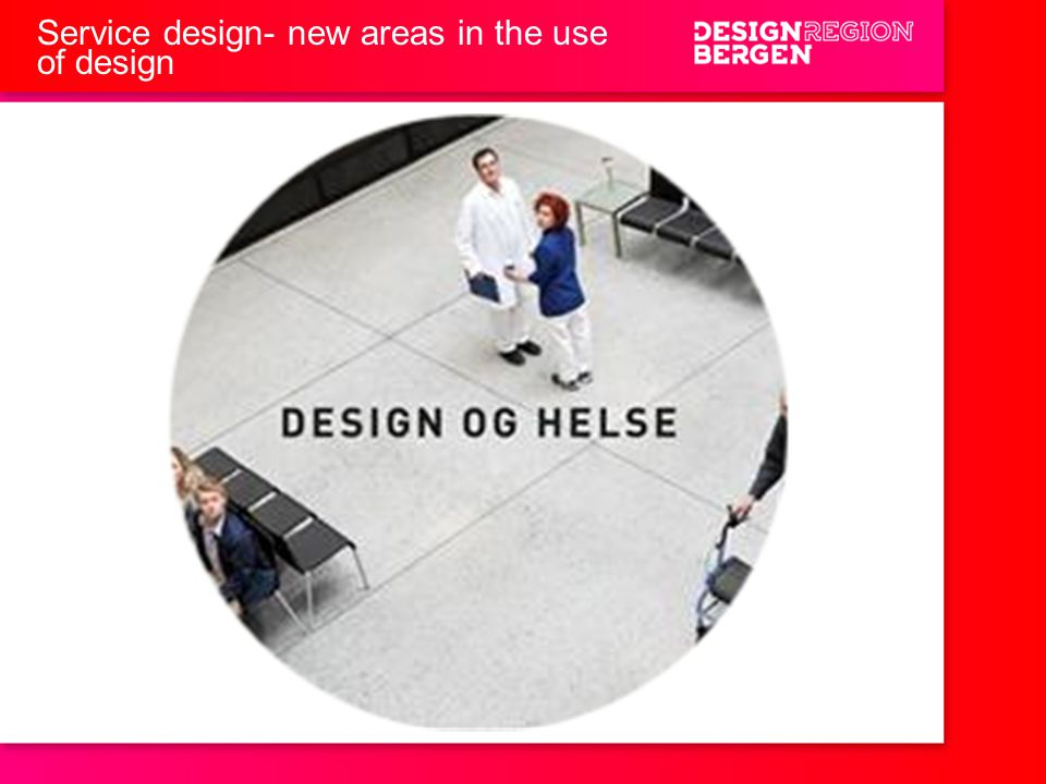 Service design- new areas in the use of design