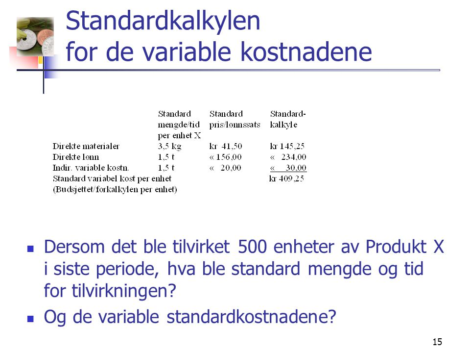 Standardkalkylen for de variable kostnadene
