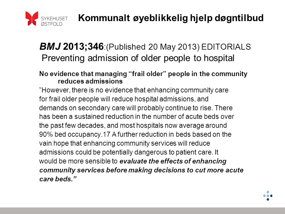 BMJ 2013;346:(Published 20 May 2013) EDITORIALS Preventing admission of older people to hospital