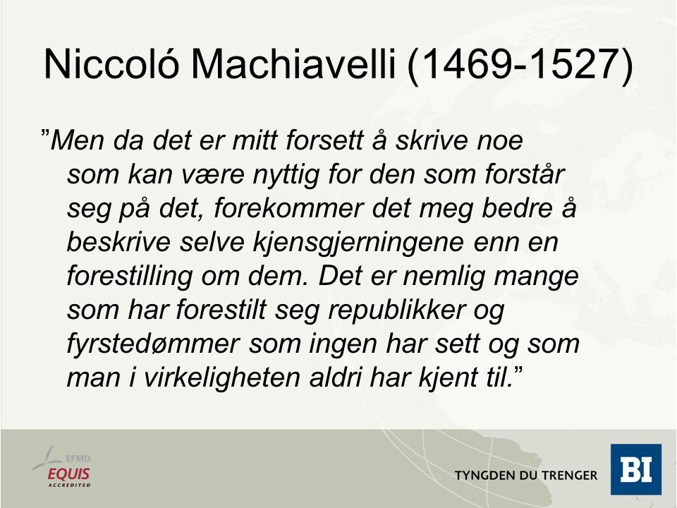 Niccoló Machiavelli ( )