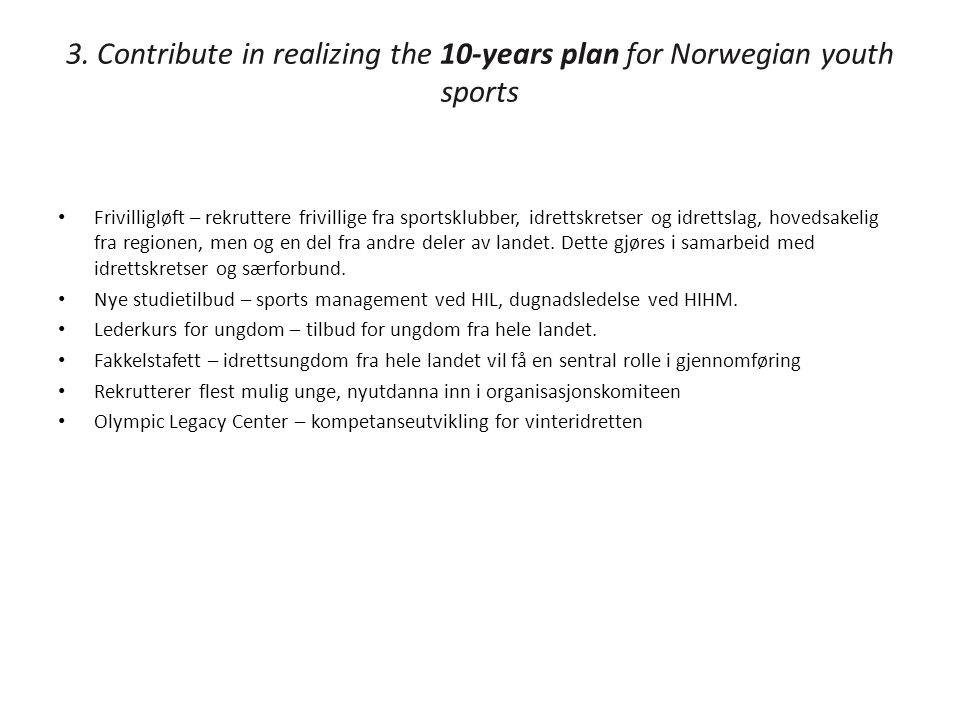 3. Contribute in realizing the 10-years plan for Norwegian youth sports