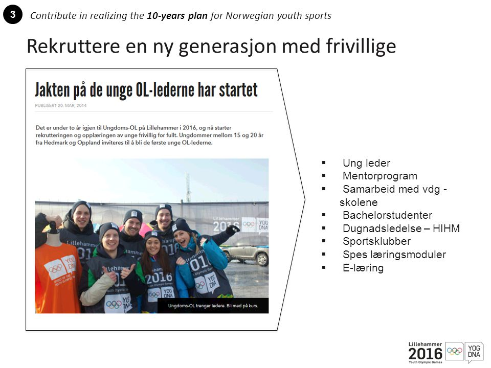 Contribute in realizing the 10-years plan for Norwegian youth sports