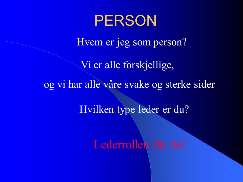 PERSON Lederrollen får du! Hvem er jeg som person