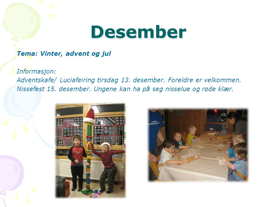 Desember Tema: Vinter, advent og jul Informasjon: