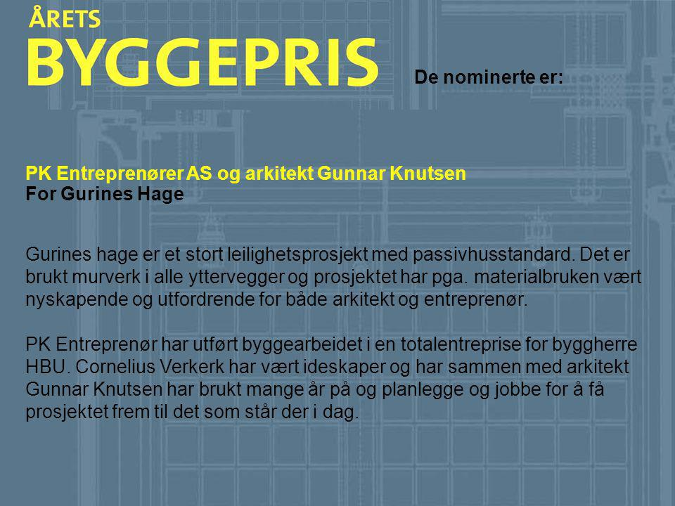 PK Entreprenører AS og arkitekt Gunnar Knutsen For Gurines Hage