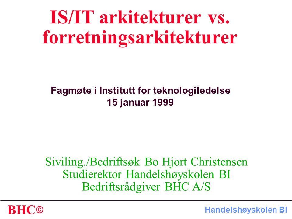 IS/IT arkitekturer vs. forretningsarkitekturer