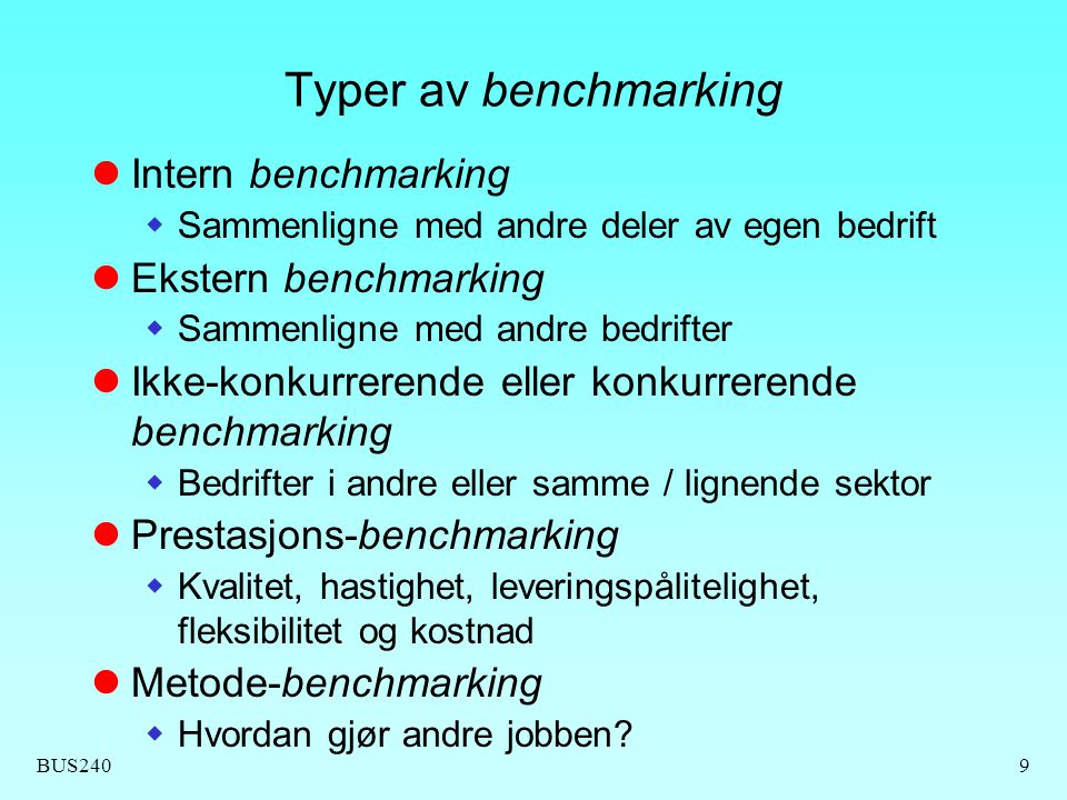 Typer av benchmarking Intern benchmarking Ekstern benchmarking