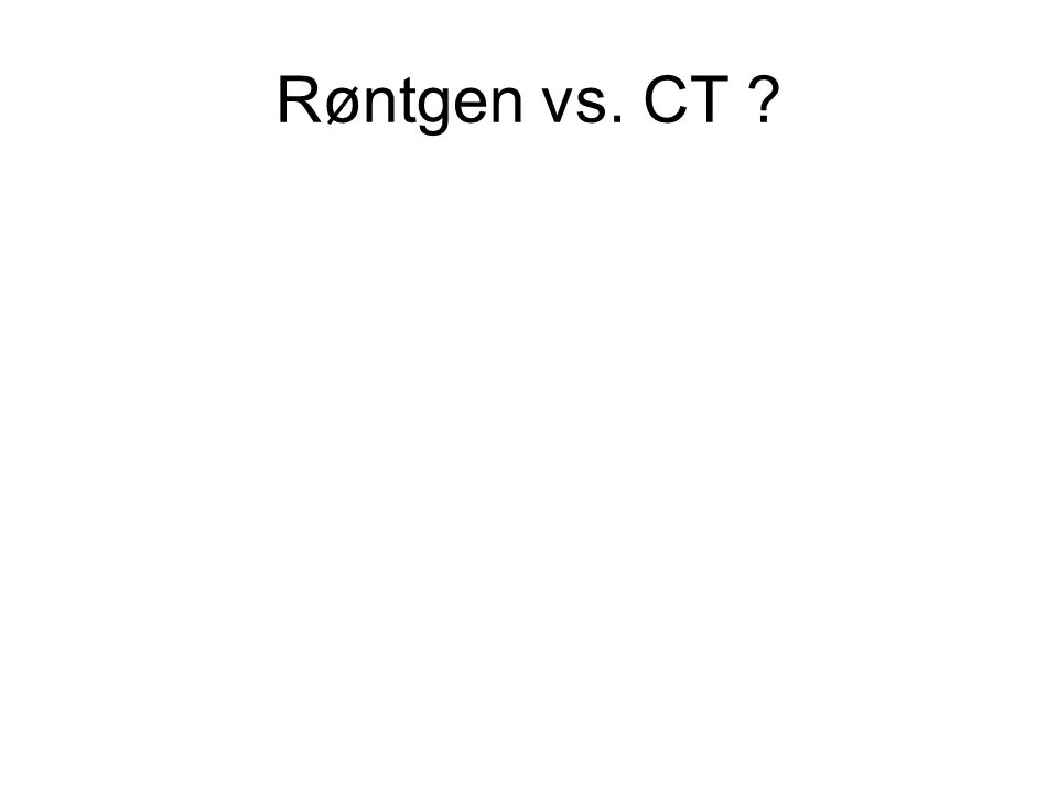 Røntgen vs. CT