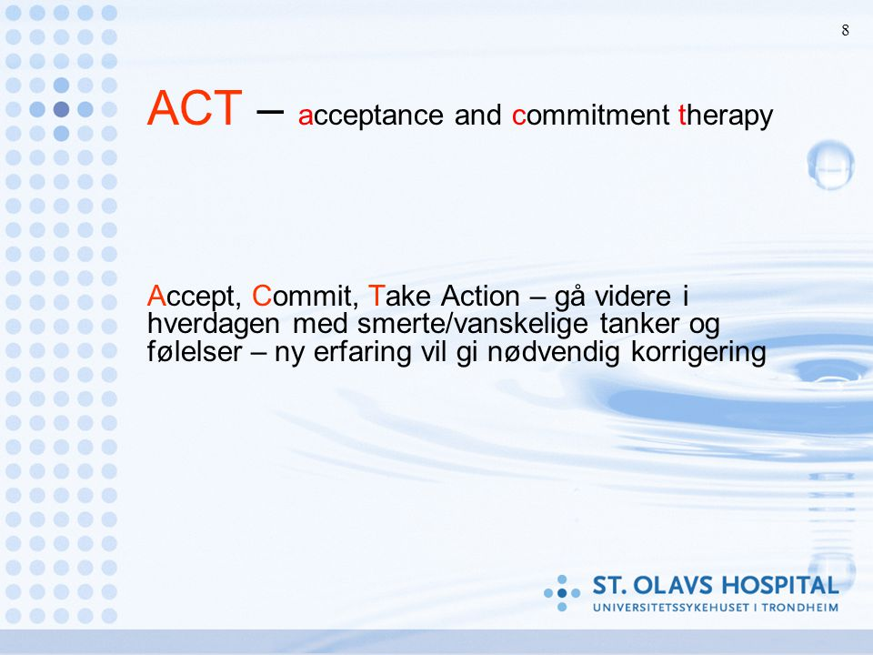 ACT – acceptance and commitment therapy
