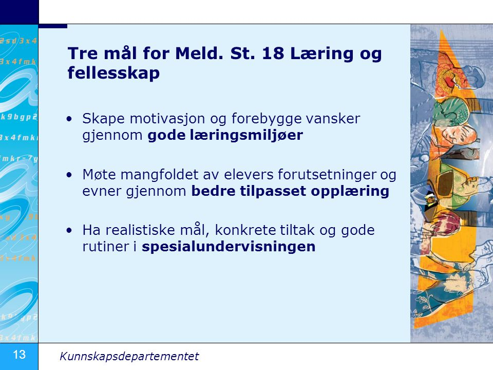 Tre mål for Meld. St. 18 Læring og fellesskap