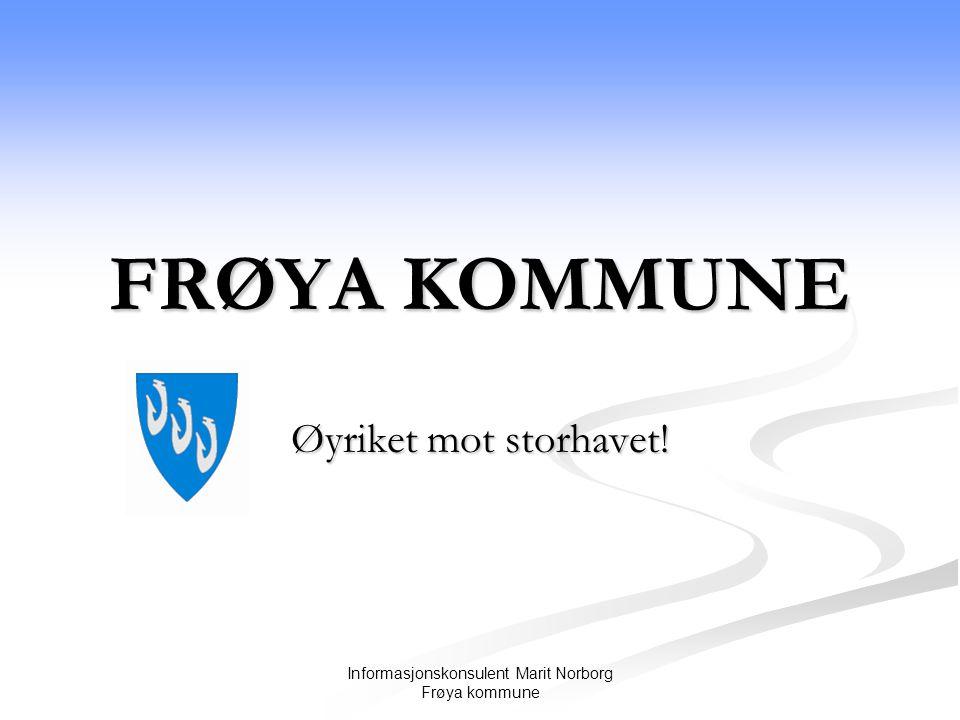 kart over frøya kommune Informasjonskonsulent Marit NorbFrøya kommune   ppt laste ned kart over frøya kommune