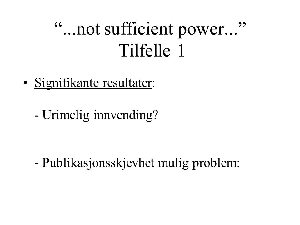 ...not sufficient power... Tilfelle 1